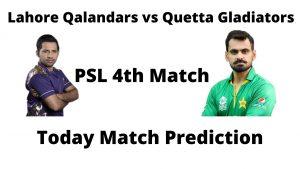 आज का मैच कौन जीतेगा -PSL 4th Match Lahore Qalandars vs Quetta Gladiators -Today Match Prediction Hindi