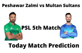 आज का मैच कौन जीतेगा -PSL 5th Match Peshawar Zalmi vs Multan Sultans -Today Match Prediction Hindi
