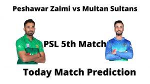 आज का मैच कौन जीतेगा -PSL 5th Match Peshawar Zalmi vs Multan Sultans -Today Match Prediction Hindi