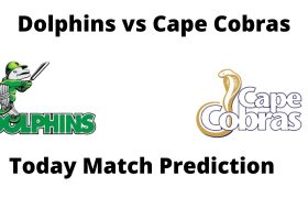 Dolphins vs Cape Cobras today match prediction